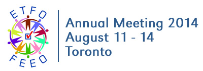 ETFO Annual Meeting 2014: August 11-14, Toronto